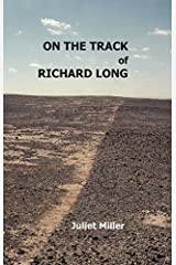 On the Track of Richard Long by Juliet Miller (2014-06-30) Hardcover