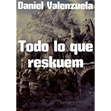 Todo lo que reskuem (Spanish Edition)