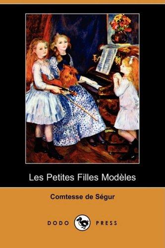 Les Petites Filles Modeles par Comtesse De Segur