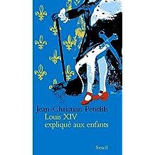 Louis XIV expliqué aux enfants