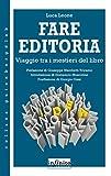 eBook Gratis da Scaricare Fare editoria Viaggio tra i mestieri del libro Gutenberg Lab (PDF,EPUB,MOBI) Online Italiano