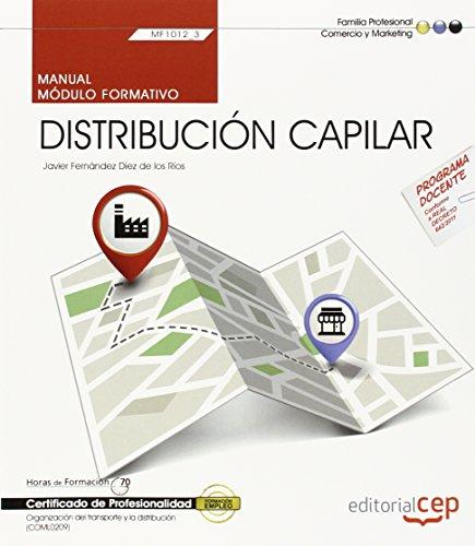Manual. Distribución capilar (MF1012_3). Certificados de profesionalidad. Organización del transporte y la distribución (COML0209) (Cp - Certificado Profesionalidad)