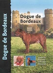 Dogue De Bordeaux (Dog Breed Book)