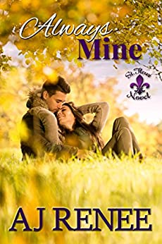 Always Mine (St. Fleur Novel Book 2) by [Renee, AJ]