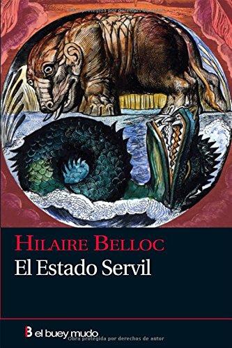 El estado servil por Hilaire Belloc