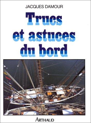 Trucs et astuces du bord par Jacques Damour