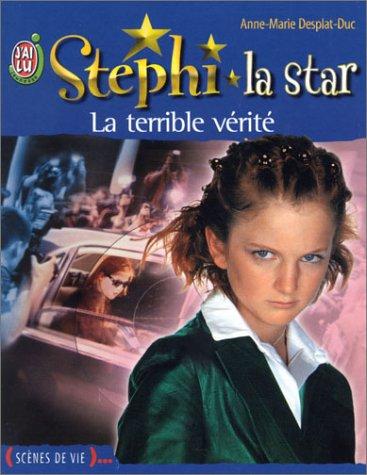 Stéphi la star, numéro 7 : La terrible vérité