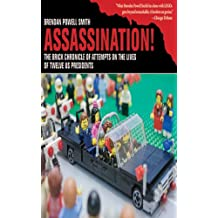 Assassination!: The Brick Chronicle of Attempts on the Lives of Twelve US Presidents