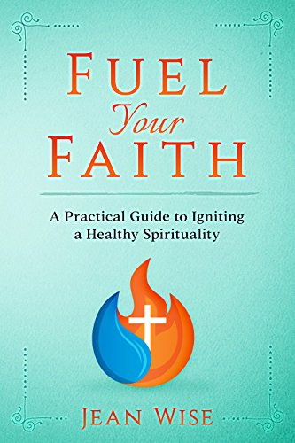 fuel-your-faith-a-practical-guide-to-igniting-a-healthy-spirituality-english-edition