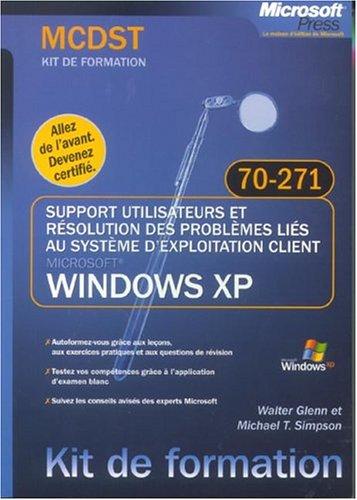 Support utilisateurs et résolution des problèmes liés au système d'exploitation client Windows XP : Examen 70-271