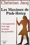 Les Maximes de Ptah-Hotep - L'enseignement d'un usage au temps des pyramides