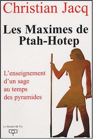 Les Maximes de Ptah-Hotep : L'enseig...
