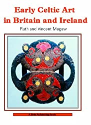 Early Celtic Art in Britain and Ireland (Shire Archaeology)