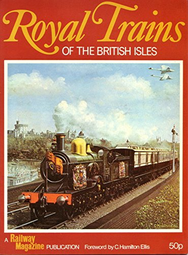 ROYAL TRAINS OF THE BRITISH ISLES