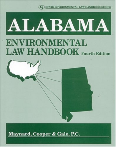 Alabama Environmental Law Handbook (State Environmental Law Handbooks)