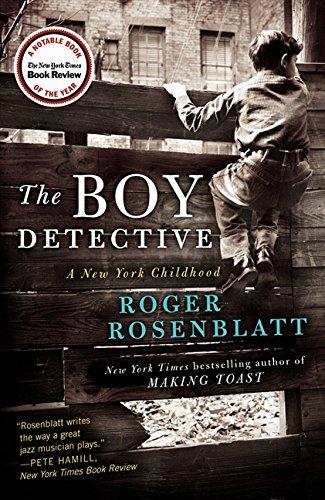 The Boy Detective: A New York Childhood by Roger Rosenblatt (2014-09-23)