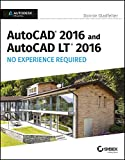 AutoCAD 2016 and AutoCAD LT 2016 No Experience Required: Autodesk Official Press (SYBEX)