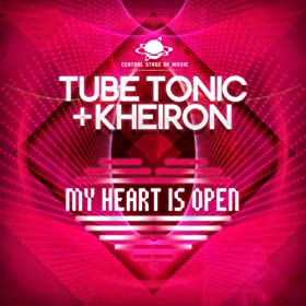 Tube Tonic & Kheiron-My Heart Is Open