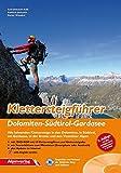 Klettersteigführer Dolomiten - Südtirol - Gardasee: Alle lohnenden Klettersteige in den Dolomiten, in Südtirol, am Gardasee, in der Brenta und in den Vizentiner Alpen - Axel Jentzsch-Rabl, Andreas Jentzsch, Dieter Wissekal