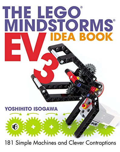 The LEGO MINDSTORMS EV3 Idea Book: 181 Simple Machines and Clever Contraptions por Yoshihito Isogawa