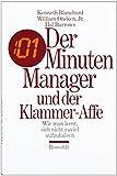 Der Minuten Manager und der Klammer-Affe: Wie man lernt, sich nicht zuviel aufzuhalsen von Kenneth H. Blanchard (17. August 1990) Gebundene Ausgabe