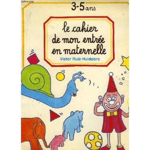 Le cahier de mon entrée en maternelle 3-5 ans