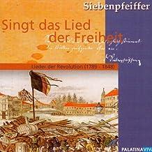 Singt das Lied der Freiheit: Lieder der Revolution (1798 - 1848)