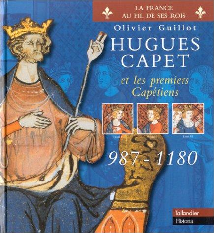 Hugues Capet et les premiers Capetiens : 987-1180