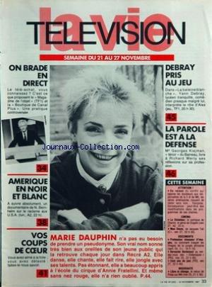 VIE TELEVISION (LA) [No 2203] du 21/11/1987 - on brade en direct amerique en noir et blanc vos coups de coeur marie dauphin debray pris au jeu la parole est a la defense cette semaine - cinema - documents - nouveaute par Collectif