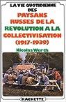 La vie quotidienne des paysans russes de la Révolution à la collectivisation (1917-1939) par Werth