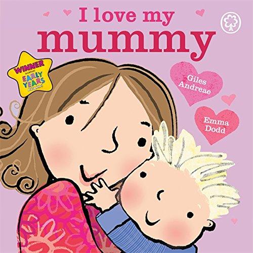 I Love My Mummy: Board Book