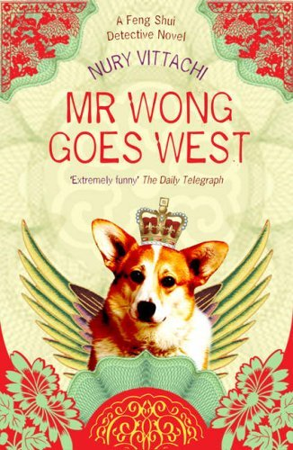 Mr Wong Goes West: A Feng Shui Detective Novel by Nury Vittachi (2008-05-19)