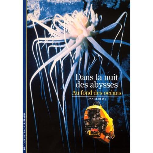 Dans la nuit des abysses: Au fond des océans