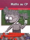 Maths au CP - Guide de l'enseignant avec 1 cahier de l'élève