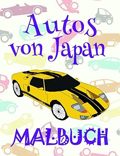 ✎ Autos von Japan Malbuch ✌: Das beste Malbuch für Jungs von 4 bis 10 Jahren! ✌ (Malbuch Autos von Japan - A SERIES OF COLORING BOOKS, Band 2)