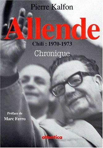 Allende, Chili, 1970-1973 par Kalfon