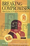 Breaking Compromises: Opportunities for Action in Consumer Markets from the Boston Consulting Group (2000-05-08)