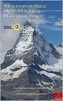Vacaciones En Suiza: Alpes Del Valais Y Matterhorn Region por Isa Simón epub