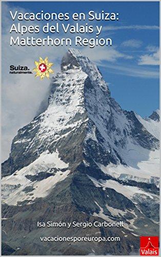 Vacaciones en Suiza: Alpes del Valais y Matterhorn Region libros de leer gratis