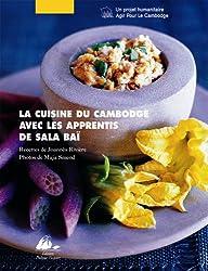 La cuisine du Cambodge : Avec les apprentis de Sala Baï