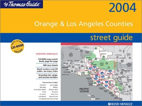 Thomas Guide 2004 Orange and Los Angeles Counties: Street Guide (Thomas Guide Orange/Los Angeles Counties Street Guide & Directory)