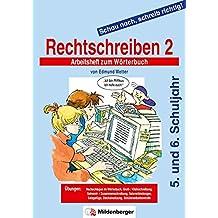 Schau nach, schreib richtig! Arbeitsheft 2: Rechtschreiben 2: Arbeitsheft zum Wörterbuch, 5./6. Schuljahr