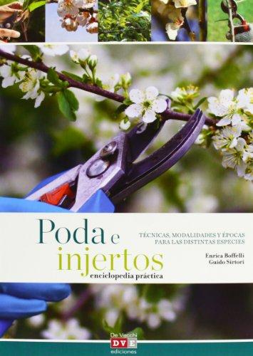 La Poda E Injertos. Enciclopedia Práctica por Enrica Boffelli