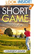 #3: Short Game: 10 Scoring Zone Secrets to Mastering Golf from Within 120 Yards (Golf Instruction, Golf Lessons, Golf Tips)