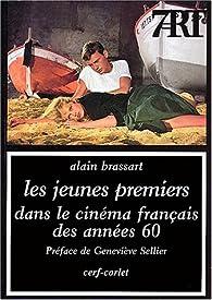 Les jeunes premiers dans le cinéma français des années soixante par Alain Brassart