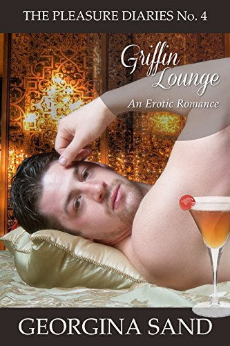 The Pleasure Diaries: Griffin Lounge (English Edition) (Griffin Lounge)