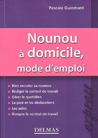 Nounou à domicile, mode d'emploi par Pascale Guiomard