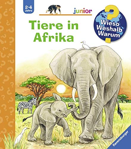 Tiere in Afrika (Wieso? Weshalb? Warum? junior, Band 50)