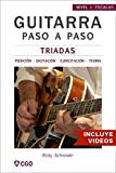 Tríadas - Guitarra Paso a Paso - con Videos HD: Posiciónes y Digitaciónes - Ejercicios - Teoría