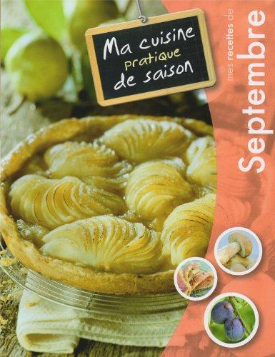 Mes Recettes De SEPTEMBRE - Ma Cuisine Pratique de Saison par COLLECTIF